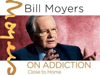 MOYERS ON ADDICTION